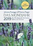 Das Mondjahr 2019: Der Mondkalender für Garten, Balkon und Terrasse - Das Original