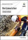 Netzmeister: Technisches Grundwissen - Gas, Wasser, Fernwärme