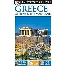 DK Eyewitness Travel Guide Greece, Athens & the Mainland (Eyewitness Travel Guides)