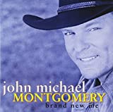 Brand New Me by John Michael Montgomery (2000-09-26)