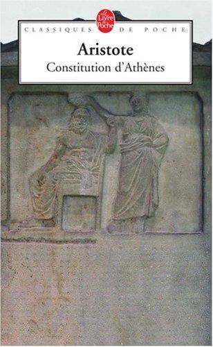 Constitution d'Athènes : Le régime politique des Athéniens par Aristote