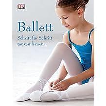 Ballett: Schritt für Schritt tanzen lernen