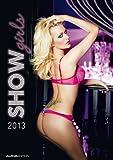 Show Girls, Bildkalender 2013 - Alpha Edition