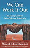 We Can Work It Out: Resolving Conflicts Peacefully And Powerfully