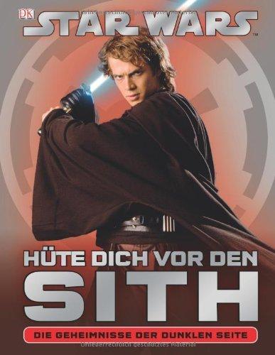 Hüte Star Wars (STAR WARS Hüte dich vor den Sith: Die Geheimnisse der Dunklen Seite von Dorling Kindersley Verlag (27. September 2012) Gebundene)