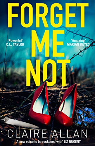 Forget Me Not: An unputdownable serial killer thriller with a breathtaking twist by [Allan, Claire]