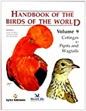 Handbook of the Birds of the World. Vol.9: Cotingas to Pipits and Wagtails