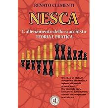 Nesca: L'allenamento dello scacchista - Teoria e pratica