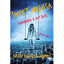 Sweet Melissa: Ignorance is not Bliss (Book One 1) (English Edition)