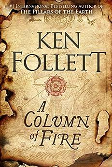 A Column of Fire (The Kingsbridge Novels Book 3) by [Follett, Ken]