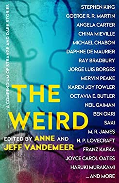 The Weird: A Compendium of Strange and Dark Stories (English Edition)