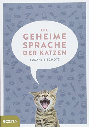 Die geheime Sprache der Katzen (Die Natur Der Sprache)