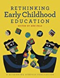 Rethinking Early Childhood Education: 1