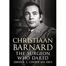 Christiaan Barnard: The Surgeon Who Dared