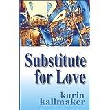 Substitute for Love by Karin Kallmaker (2004-05-07)