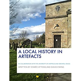 A Local History in Artefacts (Esmee Attema) (English Edition)