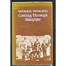 Coming Through Slaughter by Michael Ondaatje (1979-01-01)