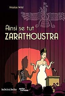 Ainsi se tut Zarathoustra par Nicolas Wild