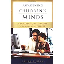 Awakening Children's Minds: How Parents and Teachers Can Make a Difference by Laura E. Berk (2001-10-25)