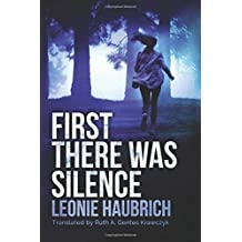 First There Was Silence by Leonie Haubrich (2016-01-12)