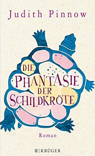 Die Phantasie der Schildkröte: Roman (Kinder Wagen Und Schiene)