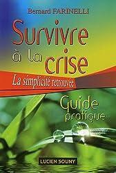 Survivre à la crise : La simplicité retrouvée, Guide pratique