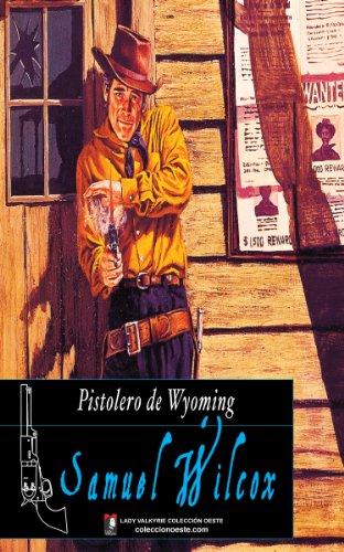 Pistolero de Wyoming (Colección Oeste)