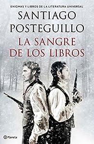 La sangre de los libros par Santiago Posteguillo