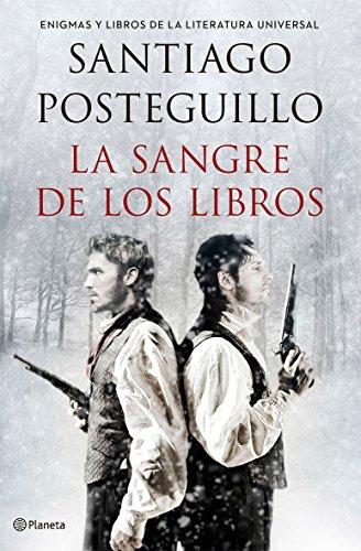 La sangre de los libros: Enigmas y libros de la literatura universal por Santiago Posteguillo