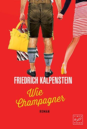 Wie Champagner (Herbert 2) (German Edition) par Friedrich Kalpenstein