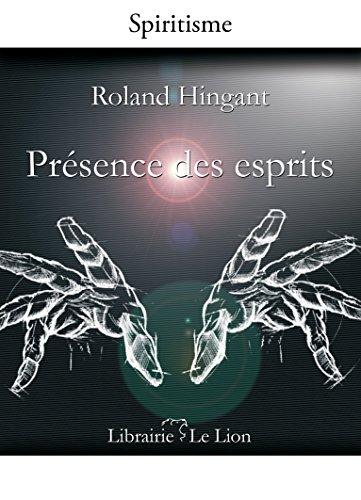Présence des esprits par Roland Hingant