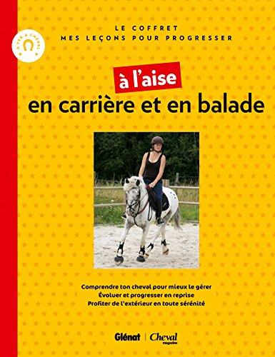 À l'aise en carrière et en balade: Je monte mon cheval + à cheval en extérieur