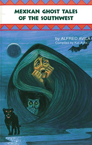 Mexican Ghost Tales of the Southwest (Piñata Books) (English Edition)