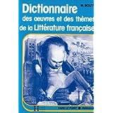 Dictionnaire des oeuvres et des themes de la litterature française