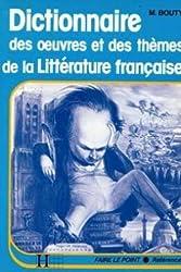 Dictionnaire des oeuvres et des themes de la litterature francaise (Faire le point) (French Edition)