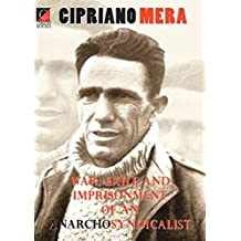 CIPRIANO MERA:  War, Exile and Imprisonment of an Anarchosyndicalist (English Edition)