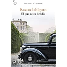 El que resta del dia: Premi Nobel de Literatura (Catalan Edition)