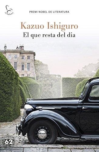 El que resta del dia: Premi Nobel de Literatura (Catalan Edition) por Kazuo Ishiguro