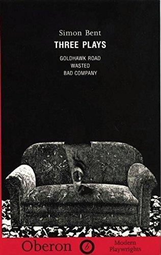"Three Plays: ""Goldhawk Road"", ""Wasted"", ""Bad Company"" (Oberon Modern Playwrights)"