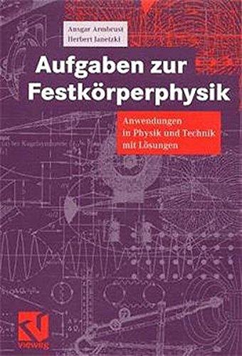Aufgaben Zur Festkörperphysik: Anwendungen in Physik und Technik mit Lösungen (German Edition)