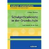 Schulgottesdienste in der Grundschule: Zwölf Modelle für die Praxis (Calwer Materialien / Modelle für den Religionsunterricht. Anregungen und Kopiervorlagen)
