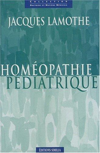 Homéopathie pédiatrique par Jacques Lamothe