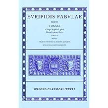 Euripidis Fabulae III: Helena, Phoenissae, Orestes, Bacchae, Iphigenia Aulidensis, Rhesus (Oxford Classical Texts)