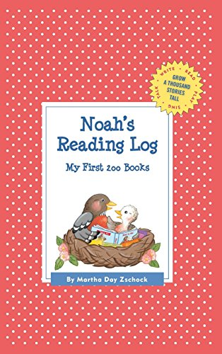 Noah's Reading Log: My First 200 Books (Gatst) (Grow a Thousand Stories Tall)