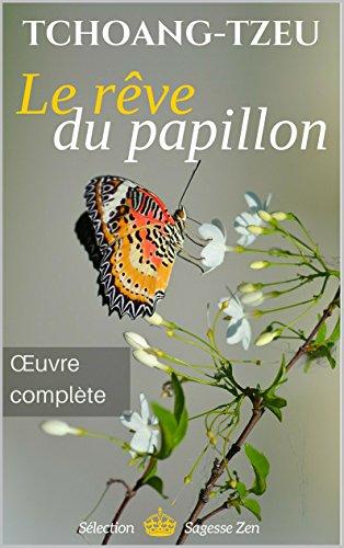 Le rêve du Papillon - Oeuvre complète de Tchouang Tseu (annoté) par Tchouang Tseu