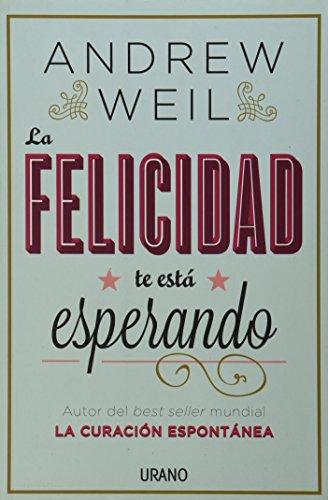 Portada del libro La Felicidad Te Esta Esperando: 1 (Crecimiento personal)