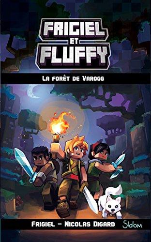 Frigiel et Fluffy, tome 3 : La Forêt de Varogg par Nicolas DIGARD, FRIGIEL