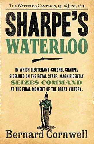 Sharpe's Waterloo: The Waterloo Campaign, 15–18 June, 1815 (The Sharpe Series, Book 20) por Bernard Cornwell