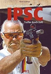 IPSC - Die hohe Kunst im Grosskaliberschiesssport: Treffer durch Zeit!