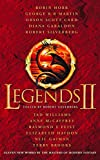 Legends 2: Eleven New Works by the Masters of Modern Fantasy